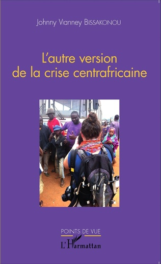 Couverture L'autre version de la crise centrafricaine