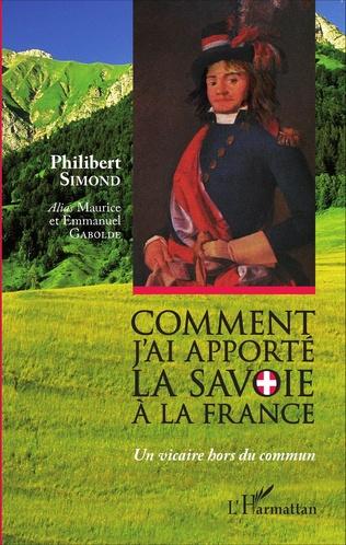 Couverture Comment j'ai apporté la Savoie à la France
