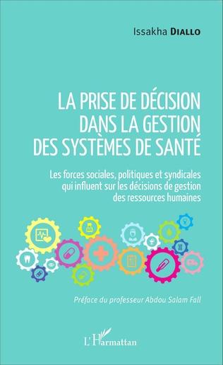 Couverture La prise de décision dans la gestion des systèmes de santé
