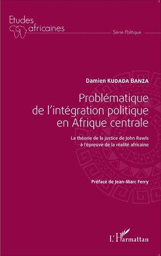 Couverture Problématique de l'intégration politique en Afrique centrale