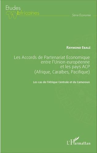 Couverture Les Accords de Partenariat Économique entre l'Union européenne et les pays ACP (Afrique, Caraïbes, Pacifique)