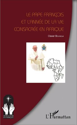 Couverture Le Pape François et l'année de la vie consacrée en Afrique