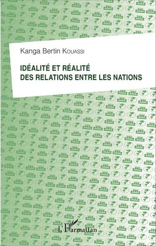 Couverture Idéalité et réalité des relations entre les nations