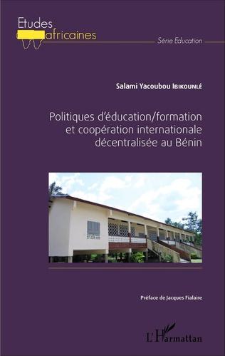 Couverture Politiques d'éducation/formation et coopération internationale décentralisée au Bénin