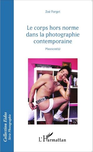 Couverture Le corps hors norme dans la photographie contemporaine