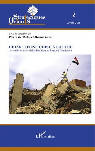 Couverture L'Irak : d'une crise à l'autre