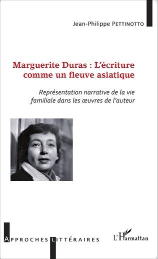 Couverture Marguerite Duras : l'écriture comme un fleuve asiatique