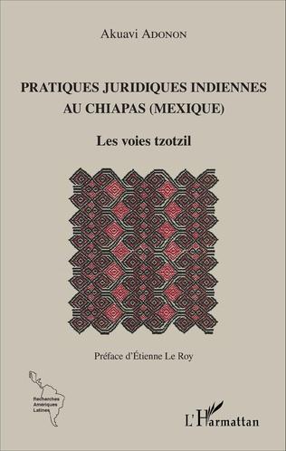 Couverture Pratiques juridiques indiennes au Chiapas (Mexique)