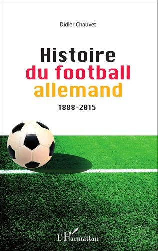 Couverture Histoire du football allemand 1888-2015