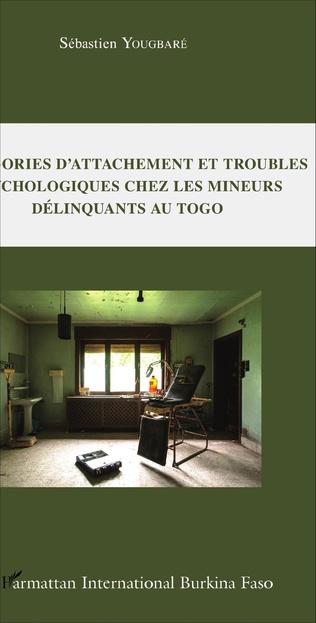 Couverture Catégories d'attachement et troubles psychologiques chez les mineurs délinquants au Togo