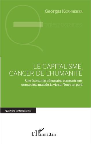 Couverture Le capitalisme, cancer de l'humanité