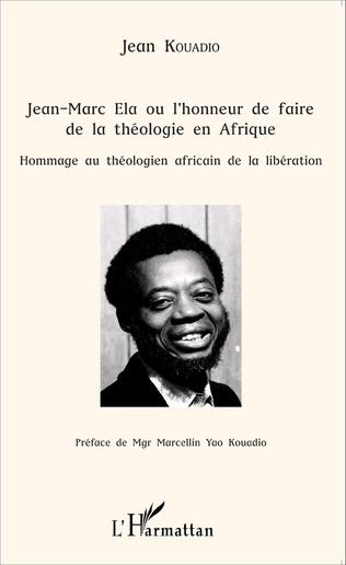 Couverture Jean-Marc Ela ou l'honneur de faire de la théologie en Afrique