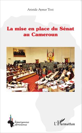 Couverture La mise en place du Sénat au Cameroun