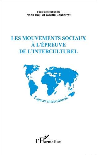 Couverture Les mouvements sociaux à l'épreuve de l'interculturel