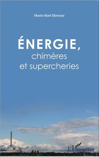 Couverture Énergie, chimères et supercheries
