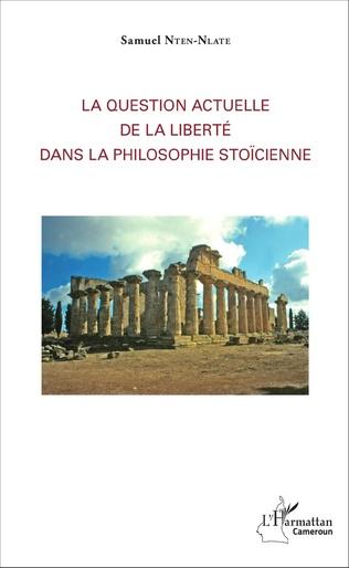Couverture La question actuelle de la liberté dans la philosophie stoïcienne