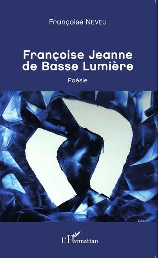 Couverture Françoise Jeanne de Basse Lumière
