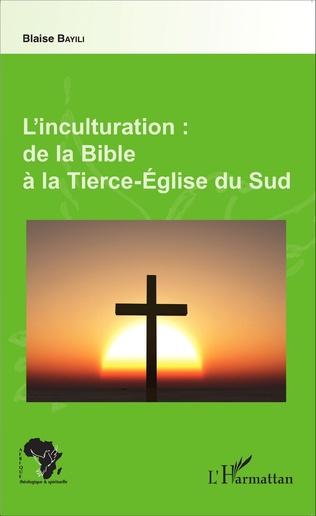 Couverture L'inculturation : de la Bible à la Tierce-Église du Sud
