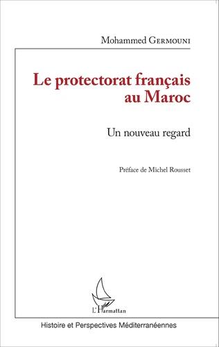 Couverture Le protectorat français au Maroc