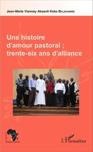 Couverture Une histoire d'amour pastoral ; trente-six ans d'alliance