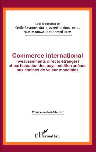 Couverture Commerce international, investissements directs étrangers et participation des pays méditerranéens aux chaînes de valeur mondiales