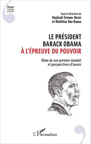 Couverture Le président Barack Obama à l'épreuve du pouvoir