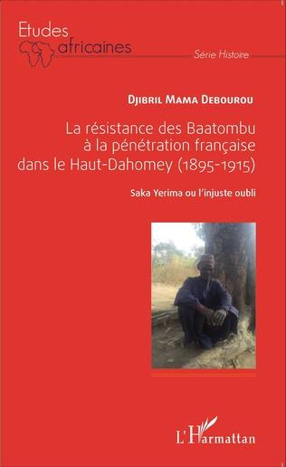 Couverture La résistance des Baatombu à la pénétration française dans le Haut-Dahomey