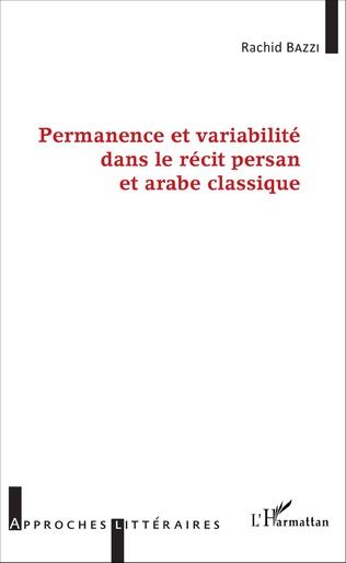 Couverture Permanence et variabilité dans le récit persan et arabe classique