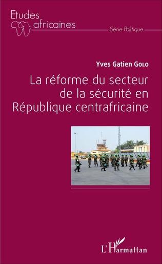 Couverture La réforme du secteur de la sécurité en République centrafricaine