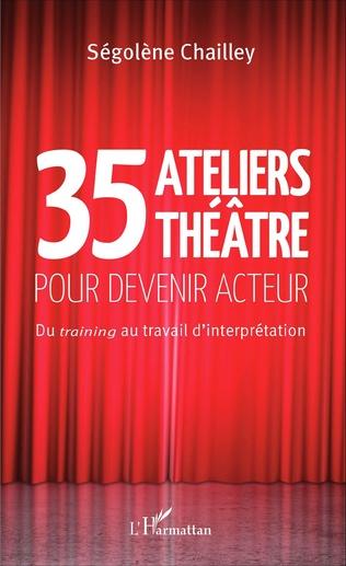 Couverture 35 Ateliers théâtre pour devenir acteur