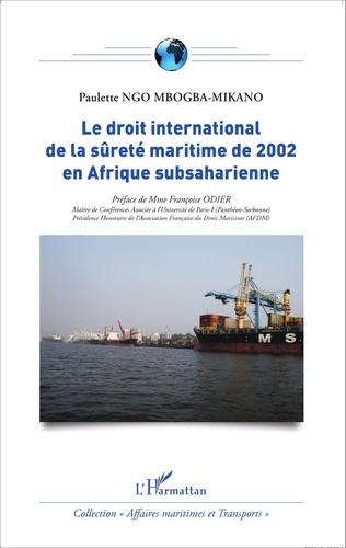 Couverture Le droit international de la sûreté maritime de 2002 en Afrique subsaharienne