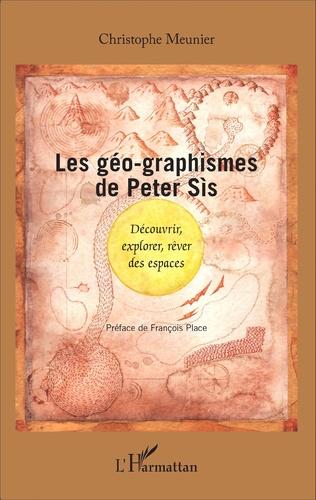 Couverture Les géo-graphismes de Peter Sís