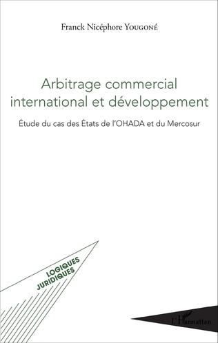 Couverture Arbitrage commercial international et développement