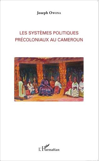 Couverture Les systèmes politiques précoloniaux au Cameroun