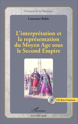 Couverture L'interprétation et la représentation du Moyen Age sous le Second Empire
