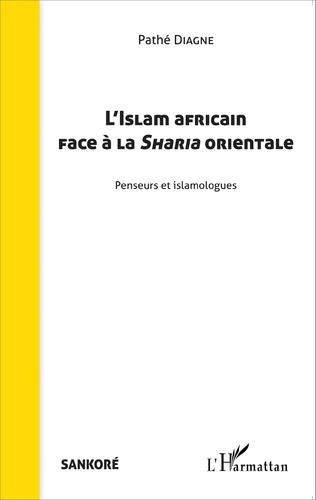 Couverture L'Islam africain face à la Sharia orientale