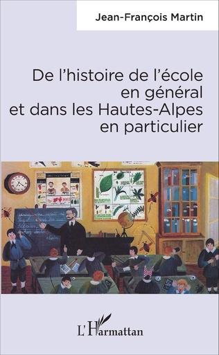 Couverture De l'histoire de l'école en général et dans les Hautes-Alpes en particulier