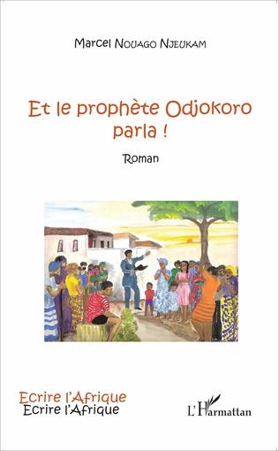 Couverture Et le prophète Odjokoro parla !