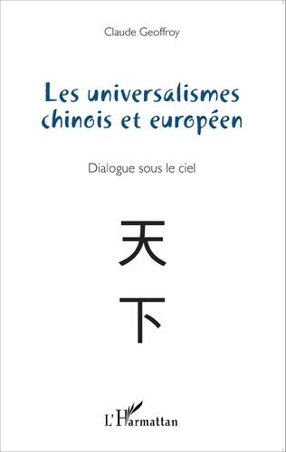Couverture Les universalismes chinois et européen