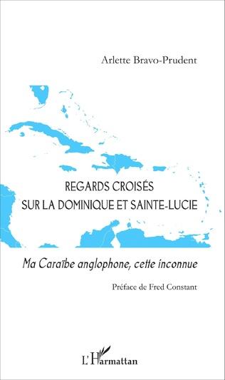 Couverture Regards croisés sur la Dominique et Sainte-Lucie