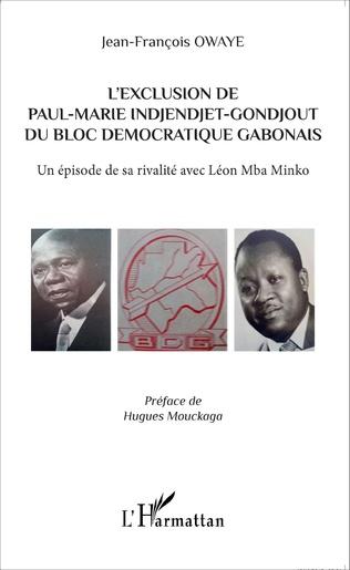 Couverture L'exclusion de Paul-Marie Indjendjet-Gondjout du bloc démocratique gabonais