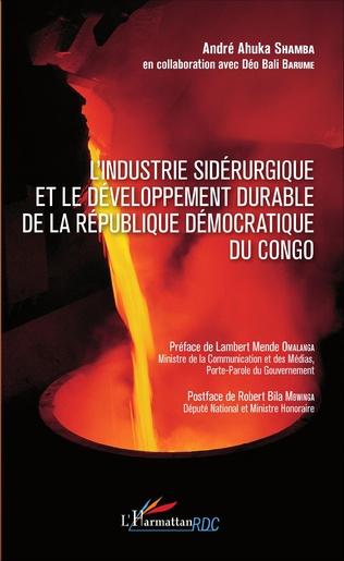 Couverture Industrie sidérurgique et le développement durable de la République démocratique du Congo