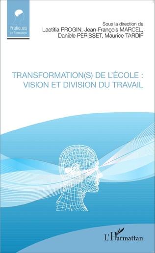 Couverture Transformation(s) de l'école : vision et division du travail