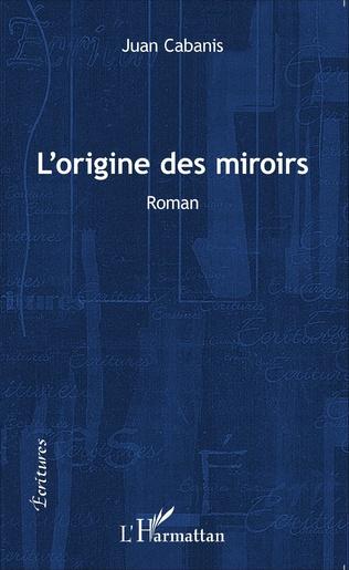 Couverture L'origine des miroirs