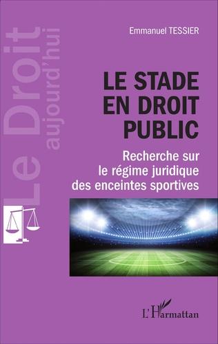 Couverture Le stade en droit public