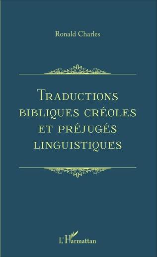 Couverture Traductions bibliques créoles et préjugés linguistiques
