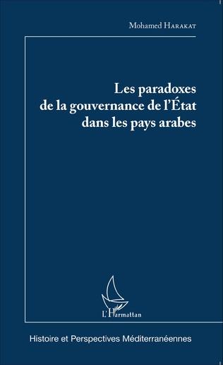 Couverture Les paradoxes de la gouvernance de l'Etat dans les pays arabes