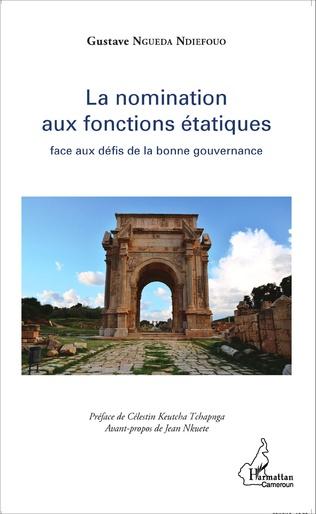 Couverture La nomination aux fonctions étatiques face aux défis de la bonne gouvernance