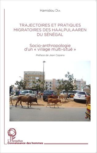 Couverture Trajectoires et pratiques migratoires des Haalpulaaren du Sénégal