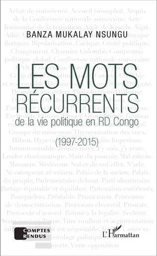 Couverture Les mots récurrents de la vie politique en RD Congo